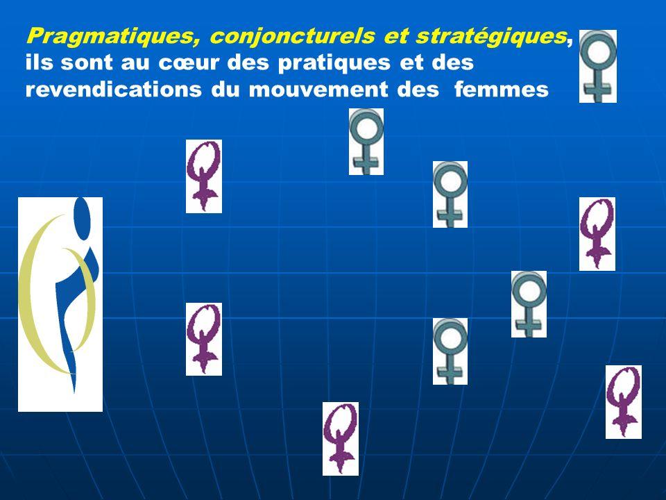Pragmatiques, conjoncturels et stratégiques, ils sont au cœur des pratiques et des revendications du mouvement des femmes