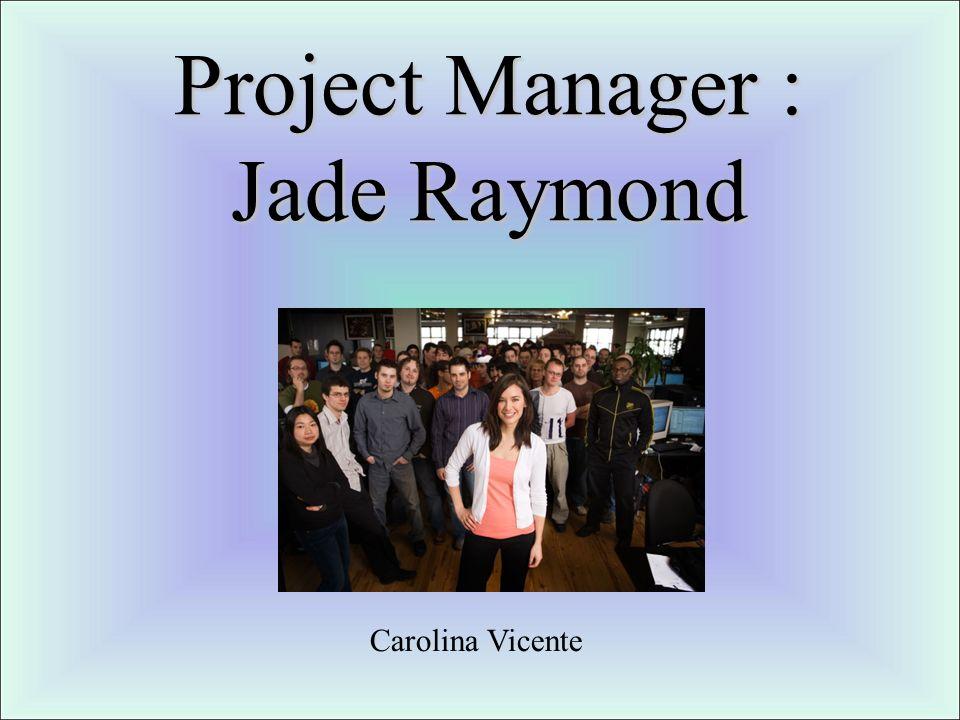 Plan PROJECT MANAGER QUI EST JADE RAYMOND.JEUX CRÉÉS PAR JADE RAYMOND POURQUOI EST-ELLE CONNUE.