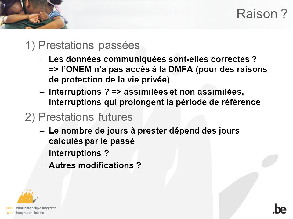 Conclusion Tant que lONEM ne dispose pas de documents officiels => Attestation uniquement sous réserve
