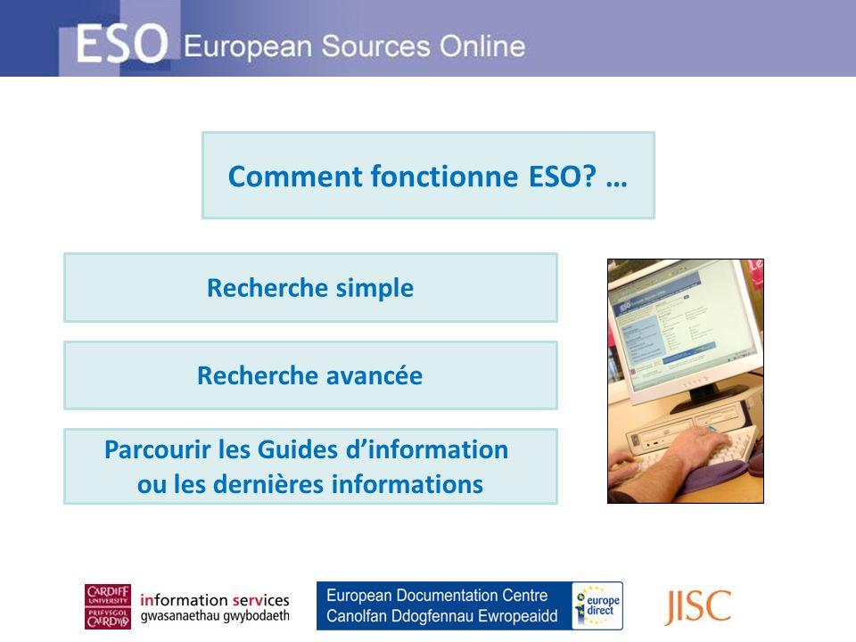 Sélection dexperts… Les sources dinformation sur ESO sont choisies par des experts en indexation et sujets européens.