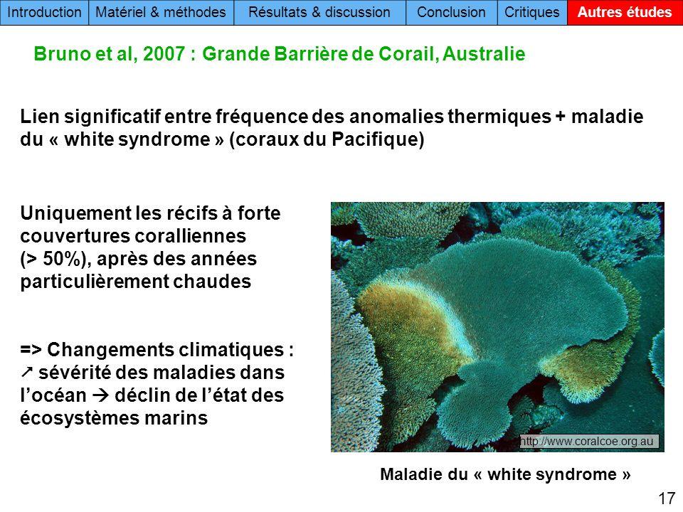 17 Uniquement les récifs à forte couvertures coralliennes (> 50%), après des années particulièrement chaudes => Changements climatiques : sévérité des