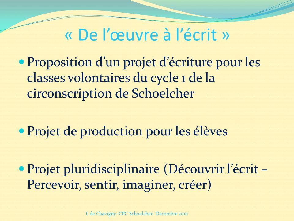« De lœuvre à lécrit » Proposition dun projet décriture pour les classes volontaires du cycle 1 de la circonscription de Schoelcher Projet de producti