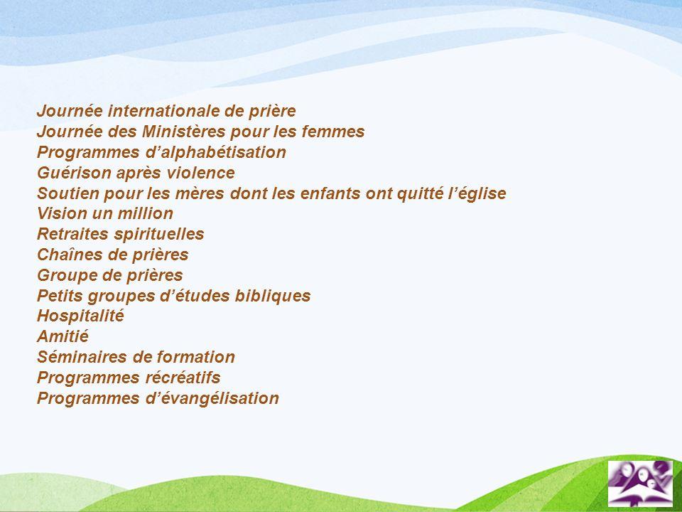 Journée internationale de prière Journée des Ministères pour les femmes Programmes dalphabétisation Guérison après violence Soutien pour les mères don