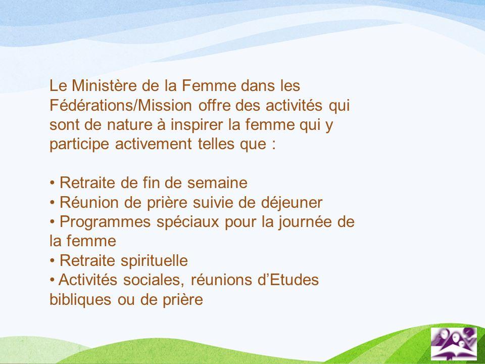 Le Ministère de la Femme dans les Fédérations/Mission offre des activités qui sont de nature à inspirer la femme qui y participe activement telles que