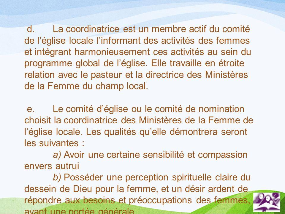 d.La coordinatrice est un membre actif du comité de léglise locale linformant des activités des femmes et intégrant harmonieusement ces activités au s