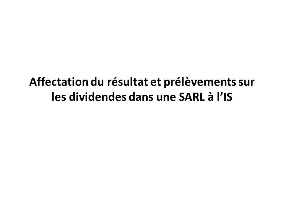 Affectation du résultat et prélèvements sur les dividendes dans une SARL à lIS