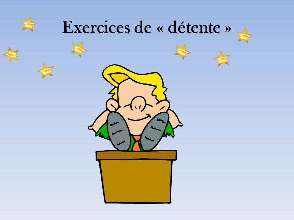 Exercices de « détente »