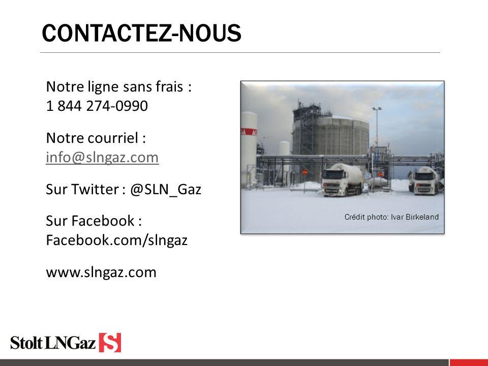 CONTACTEZ-NOUS Notre ligne sans frais : 1 844 274-0990 Notre courriel : info@slngaz.com info@slngaz.com Sur Twitter : @SLN_Gaz Sur Facebook : Facebook.com/slngaz www.slngaz.com Crédit photo: Ivar Birkeland