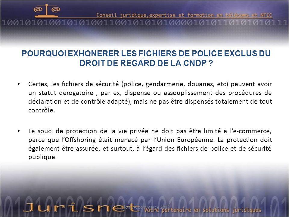 POURQUOI EXHONERER LES FICHIERS DE POLICE EXCLUS DU DROIT DE REGARD DE LA CNDP ? Certes, les fichiers de sécurité (police, gendarmerie, douanes, etc)