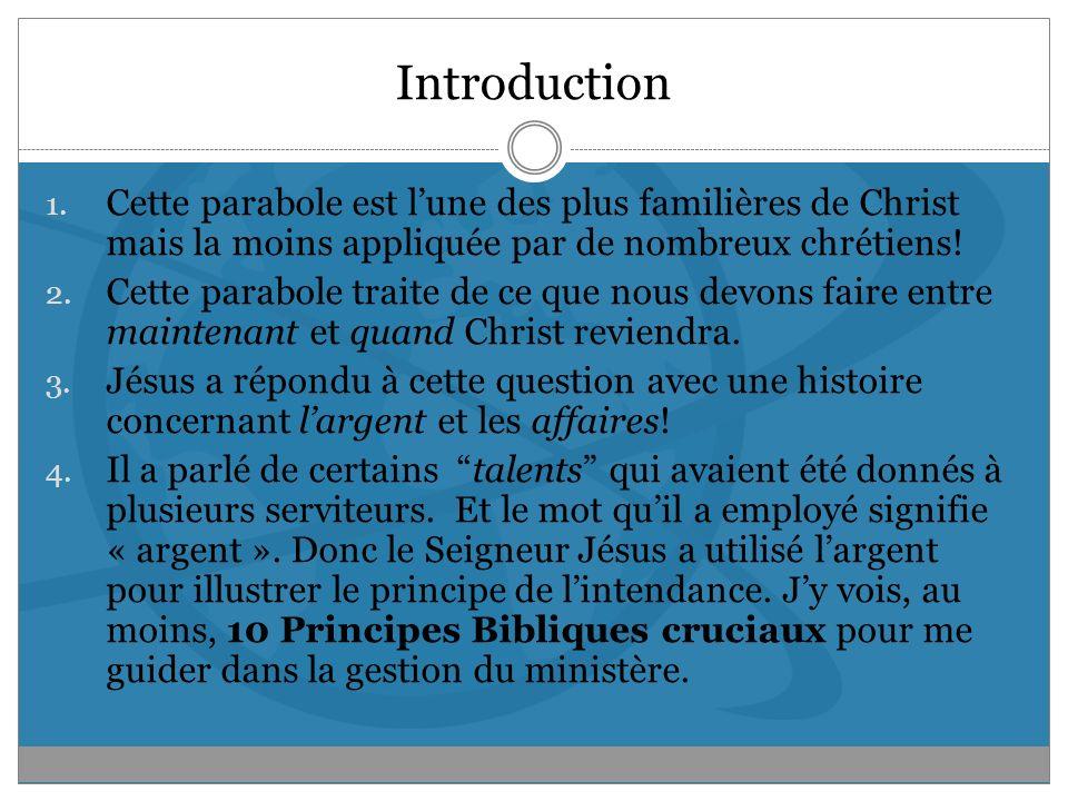 Introduction 1. Cette parabole est lune des plus familières de Christ mais la moins appliquée par de nombreux chrétiens! 2. Cette parabole traite de c