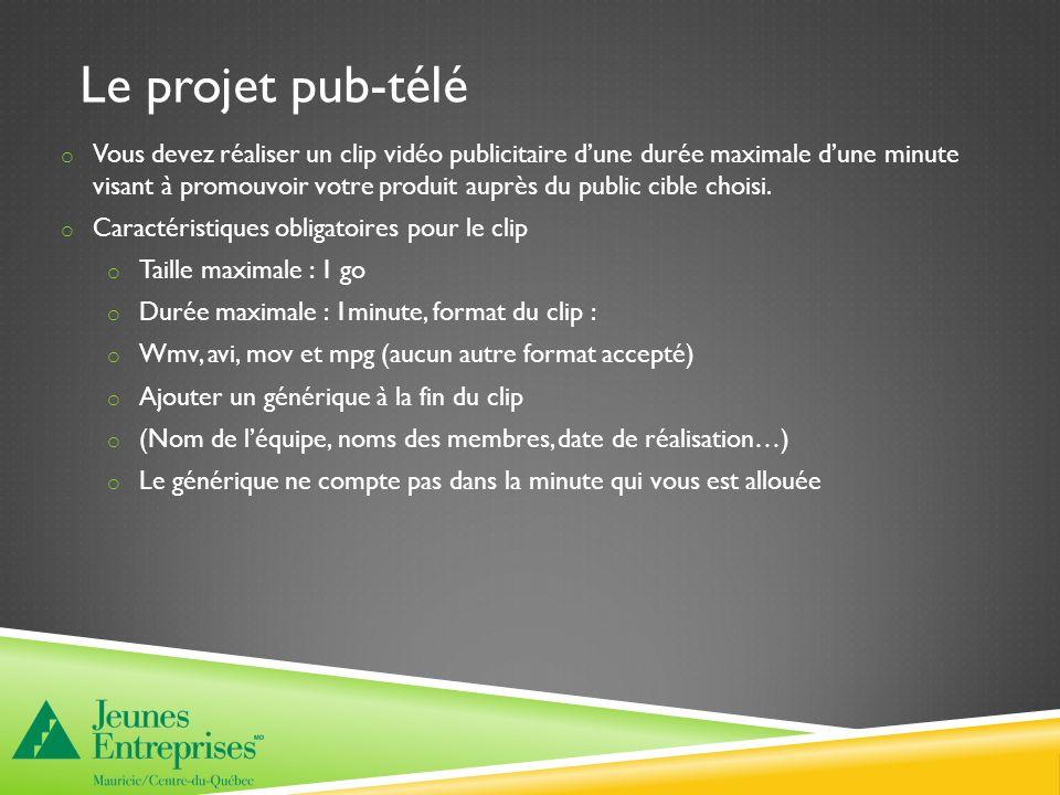 Le projet pub-télé o Vous devez réaliser un clip vidéo publicitaire dune durée maximale dune minute visant à promouvoir votre produit auprès du public cible choisi.