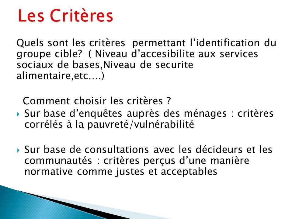 Quels sont les critères permettant lidentification du groupe cible? ( Niveau daccesibilite aux services sociaux de bases,Niveau de securite alimentair
