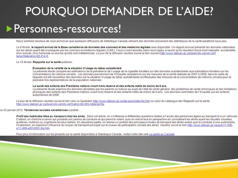 POURQUOI DEMANDER DE LAIDE? Personnes-ressources!
