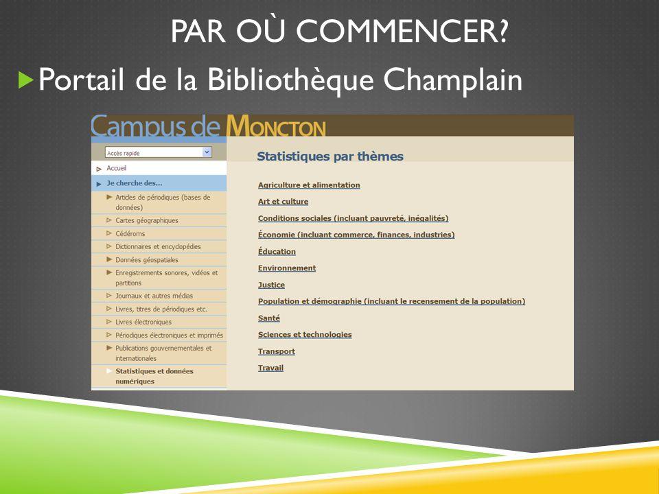PAR OÙ COMMENCER? Portail de la Bibliothèque Champlain