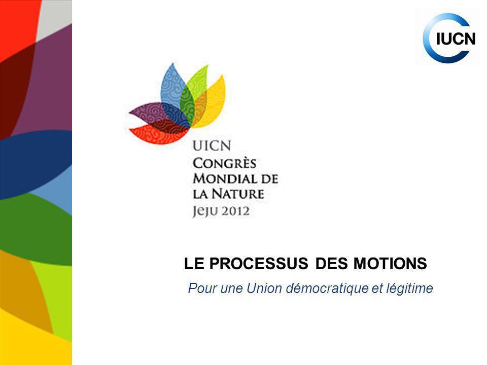 LE PROCESSUS DES MOTIONS Pour une Union démocratique et légitime