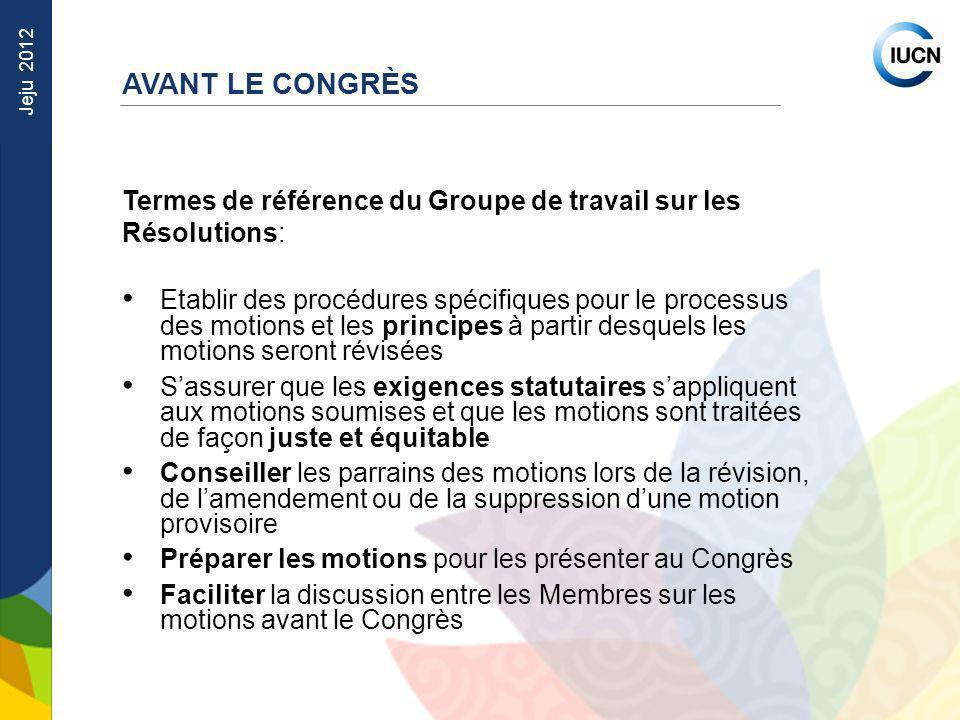 Jeju 2012 Termes de référence du Groupe de travail sur les Résolutions: Etablir des procédures spécifiques pour le processus des motions et les princi
