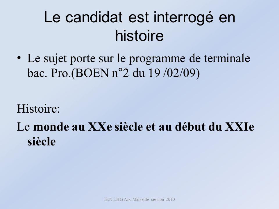 Le candidat est interrogé en histoire Le sujet porte sur le programme de terminale bac. Pro.(BOEN n°2 du 19 /02/09) Histoire: Le monde au XXe siècle e
