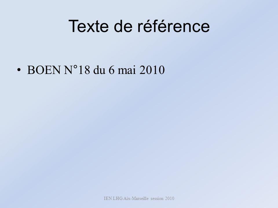 Texte de référence BOEN N°18 du 6 mai 2010 IEN LHG Aix-Marseille session 2010