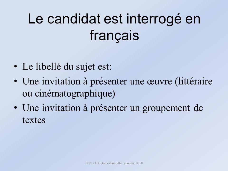 Le candidat est interrogé en français Le libellé du sujet est: Une invitation à présenter une œuvre (littéraire ou cinématographique) Une invitation à