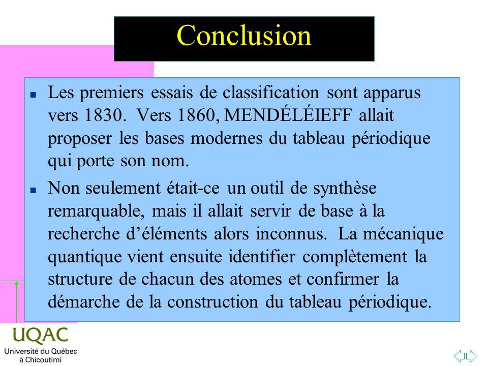 h Conclusion n Les premiers essais de classification sont apparus vers 1830.