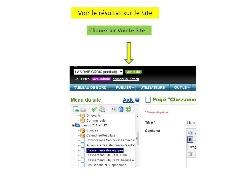 Résultat sur le Site La Nouvelle page apparaît dans longlet Saison 2011/2012 Cliquez sur cette nouvelle page pour vérifier si le lien daccès au site FFF fonctionne