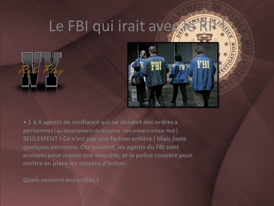 Le FBI qui irait avec le RP .