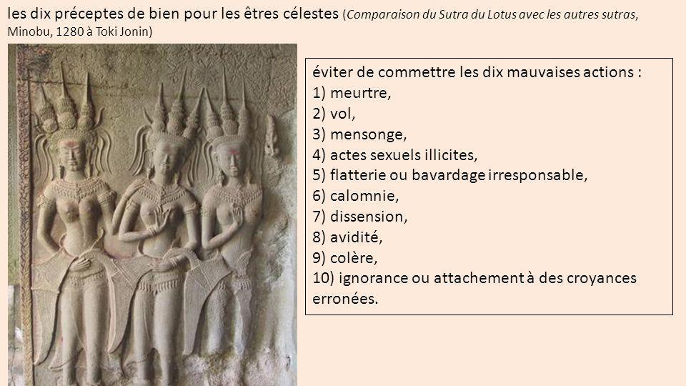 à la divinité Bonten, les quatre bienveillances sans limites ; (Comparaison du Sutra du Lotus avec les autres sutras, Minobu, 1280 à Toki Jonin) 1) l amour-empathie (maitri), 2) la compassion illimité (karuna), 3) la joie partagée (mudita), 4) l équanimité (upeksha).