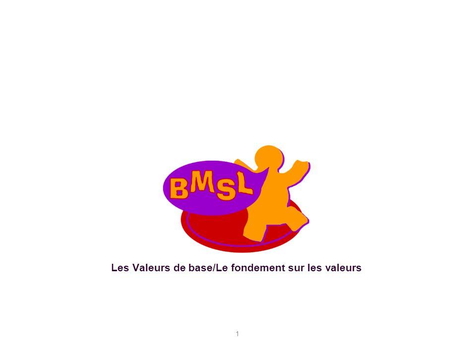 1 Les Valeurs de base/Le fondement sur les valeurs