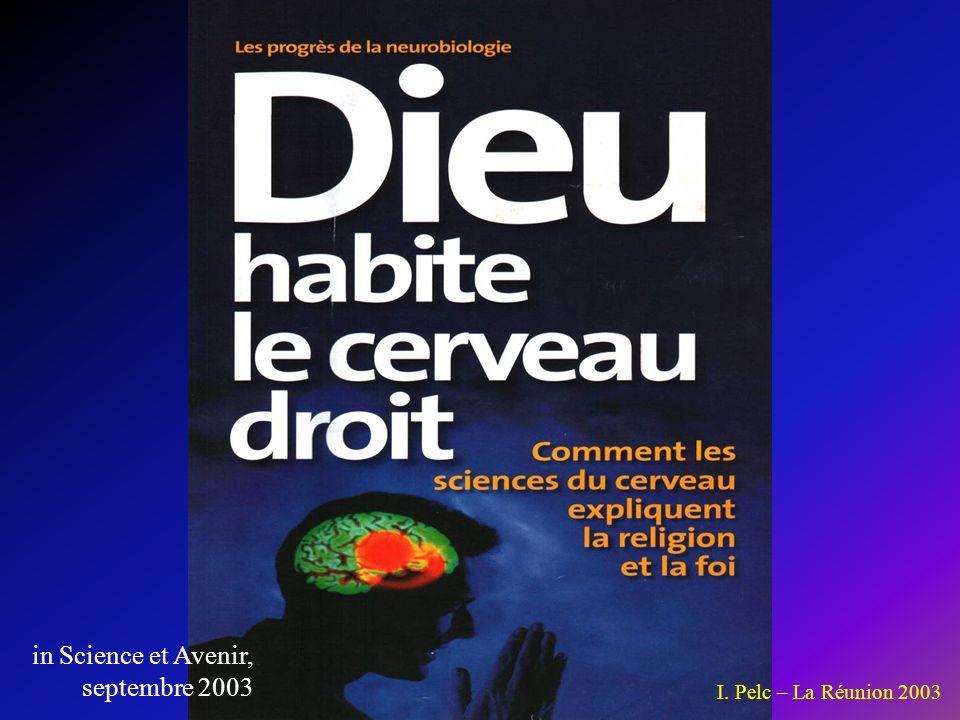 in Science et Avenir, septembre 2003 I. Pelc – La Réunion 2003
