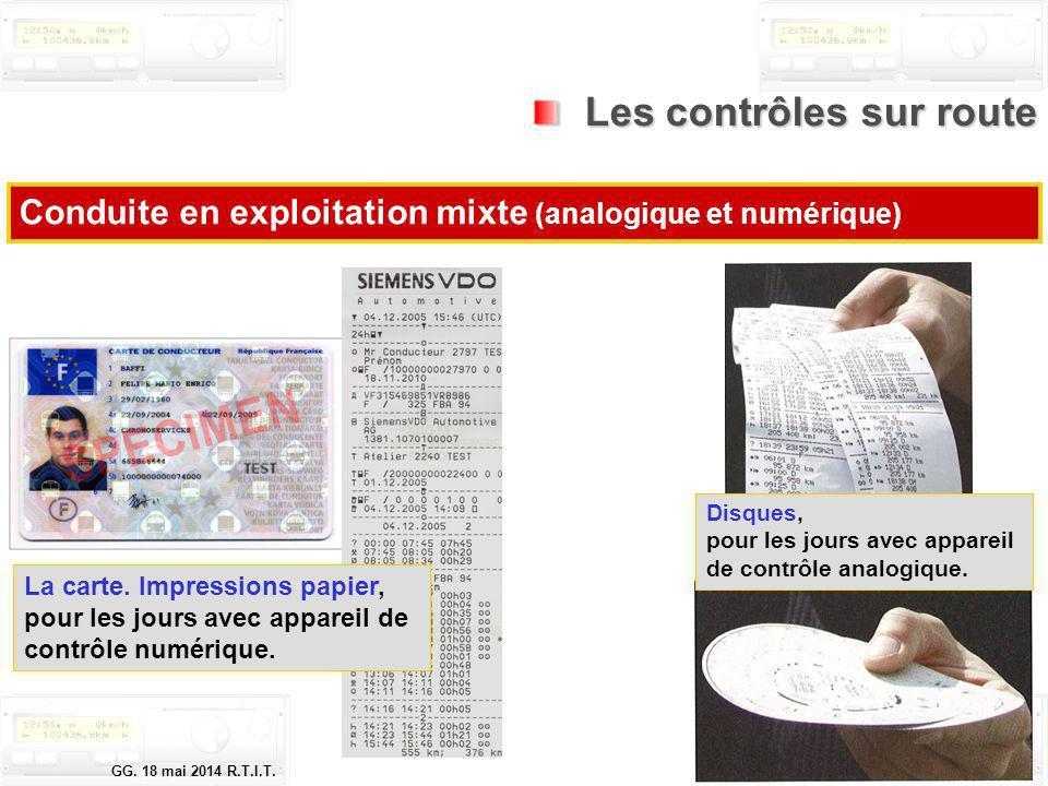 Le tachygraphe électronique GG. 18 mai 2014 R.T.I.T. Page 28/47 Les contrôles sur route Les contrôles sur route Conduite en exploitation mixte (analog