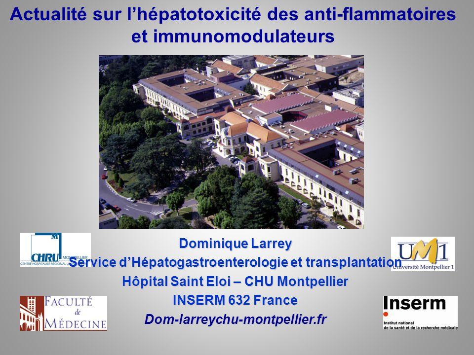 Actualité sur lhépatotoxicité des anti-flammatoires et immunomodulateurs Dominique Larrey Service dHépatogastroenterologie et transplantation Hôpital