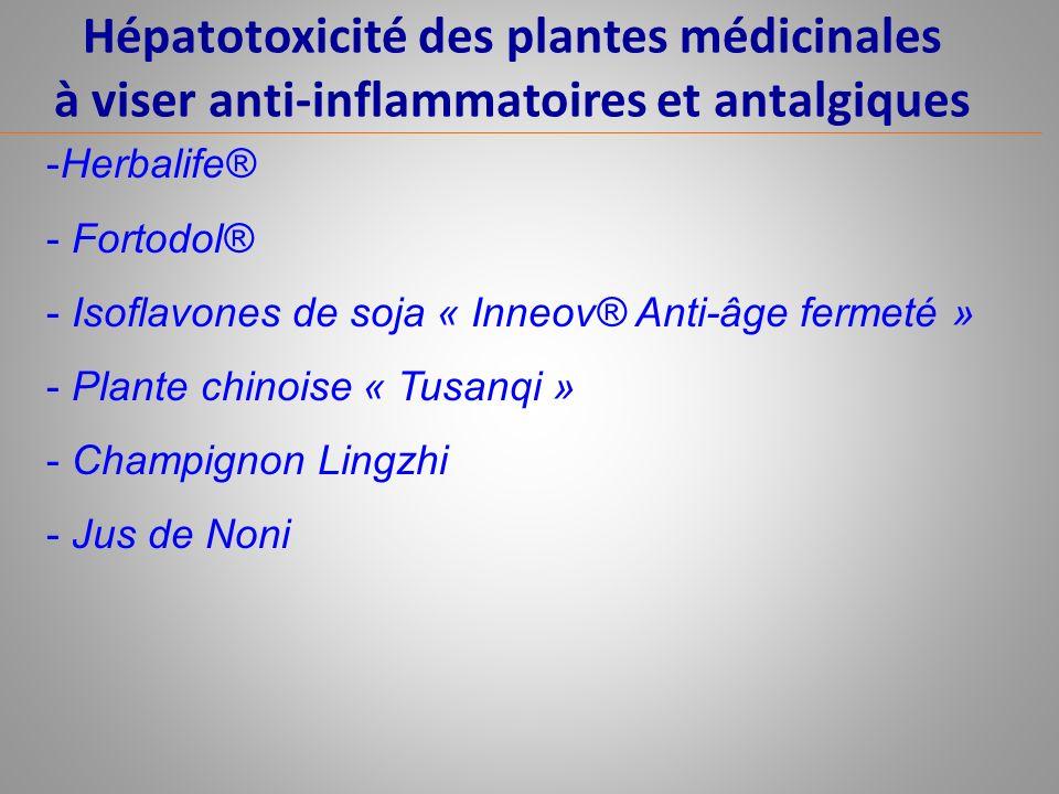 Hépatotoxicité des plantes médicinales à viser anti-inflammatoires et antalgiques -Herbalife® - Fortodol® - Isoflavones de soja « Inneov® Anti-âge fer