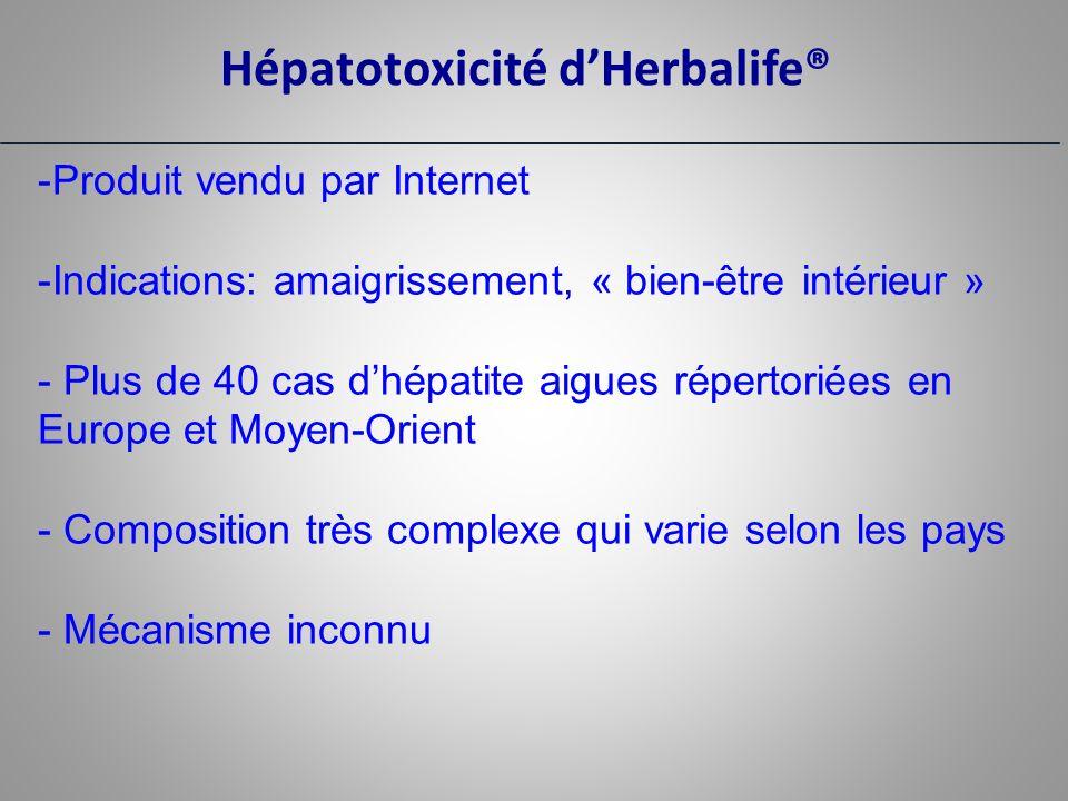 Hépatotoxicité dHerbalife® -Produit vendu par Internet -Indications: amaigrissement, « bien-être intérieur » - Plus de 40 cas dhépatite aigues réperto