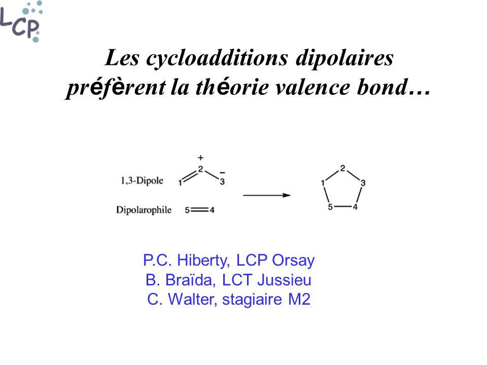 Les cycloadditions dipolaires pr é f è rent la th é orie valence bond … P.C.