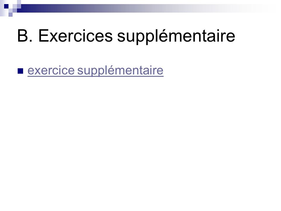 B. Exercices supplémentaire exercice supplémentaire