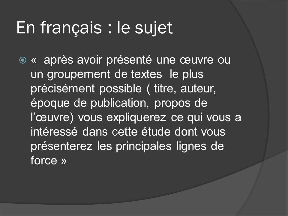 En français : le sujet « après avoir présenté une œuvre ou un groupement de textes le plus précisément possible ( titre, auteur, époque de publication