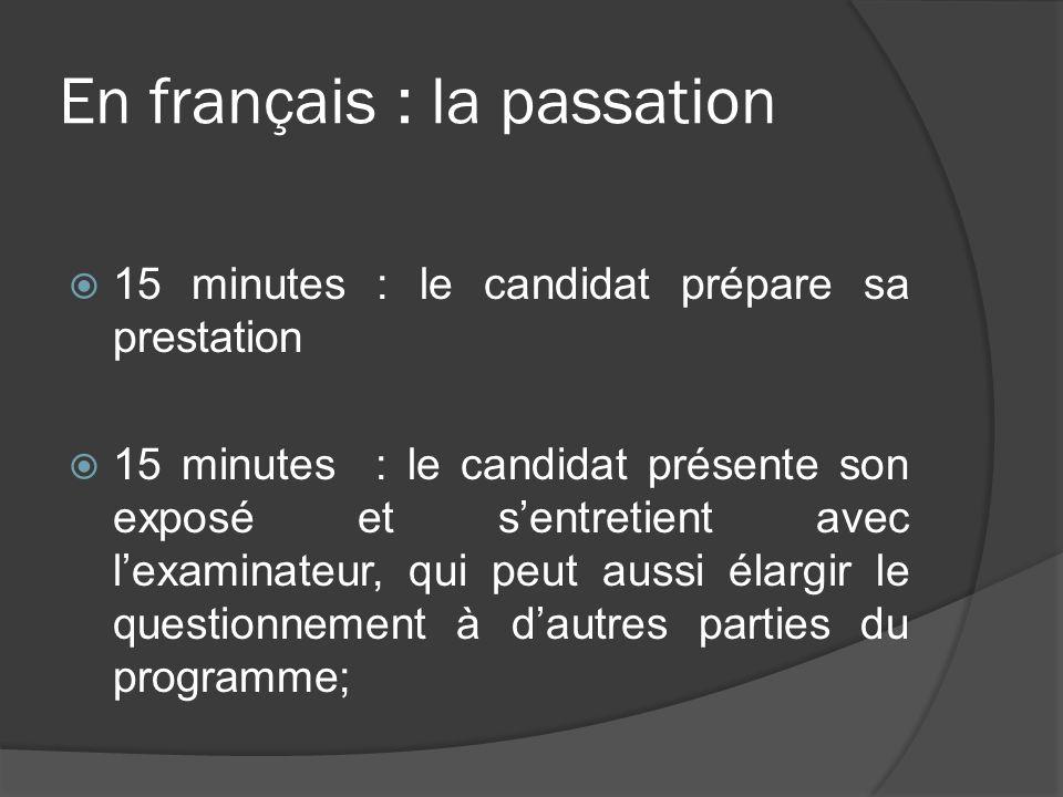 En français : la passation 15 minutes : le candidat prépare sa prestation 15 minutes : le candidat présente son exposé et sentretient avec lexaminateu