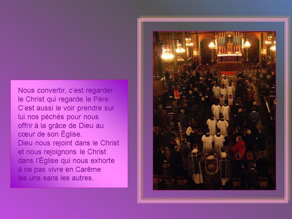 Nous convertir, cest regarder le Christ qui regarde le Père.