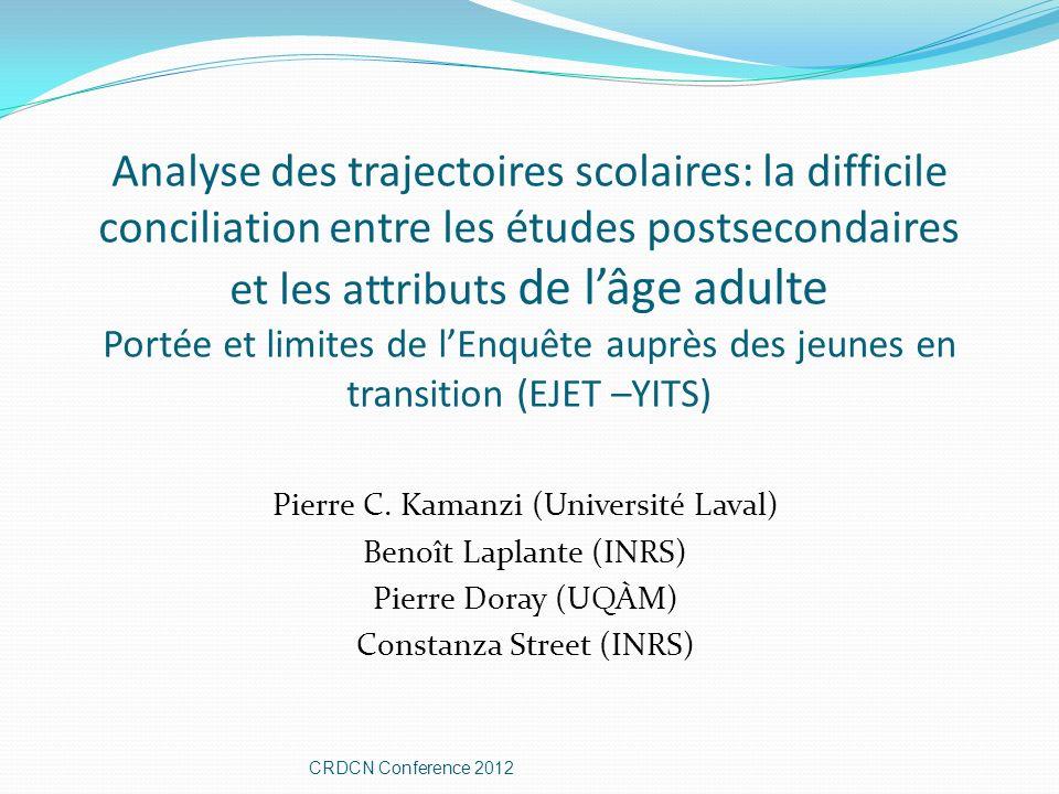 Analyse des trajectoires scolaires: la difficile conciliation entre les études postsecondaires et les attributs de lâge adulte Portée et limites de lE