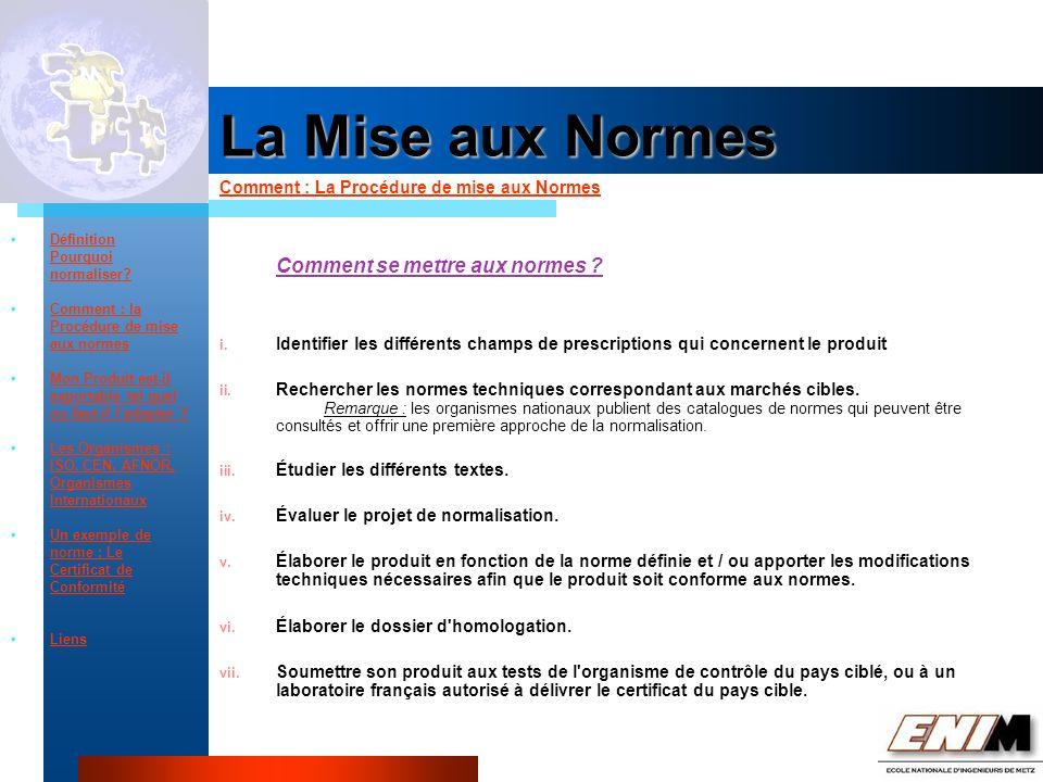 Propriété Industrielle La Mise aux Normes Comment : La Procédure de mise aux Normes Définition Pourquoi normaliser.
