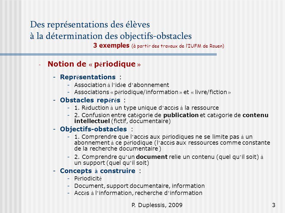 P. Duplessis, 20093 Des représentations des élèves à la détermination des objectifs-obstacles 3 exemples (à partir des travaux de lIUFM de Rouen) - No