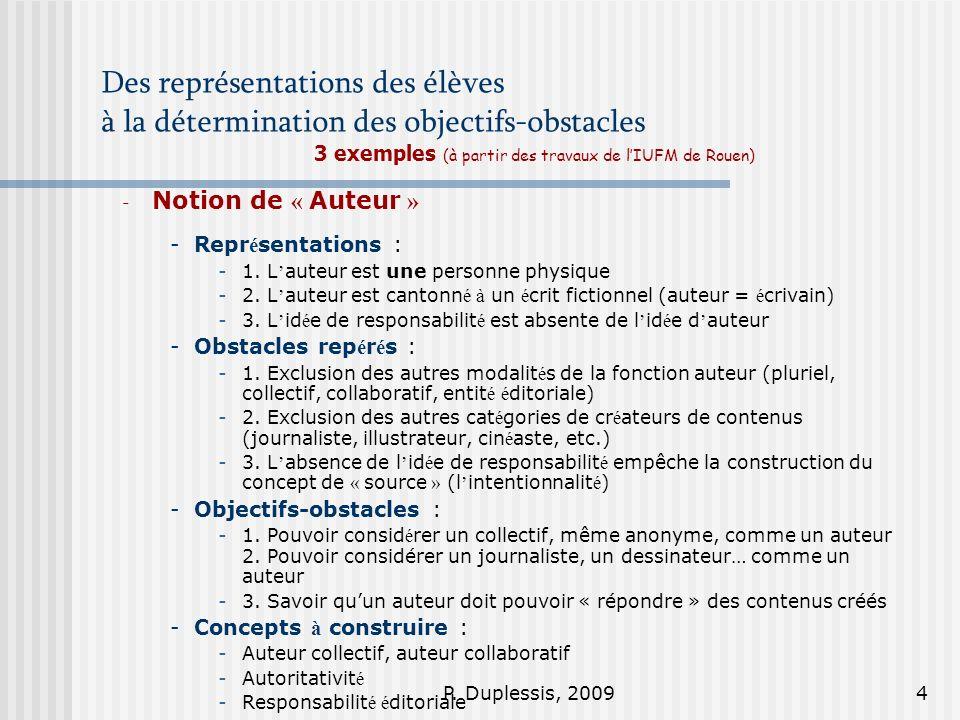 P. Duplessis, 20094 Des représentations des élèves à la détermination des objectifs-obstacles 3 exemples (à partir des travaux de lIUFM de Rouen) - No