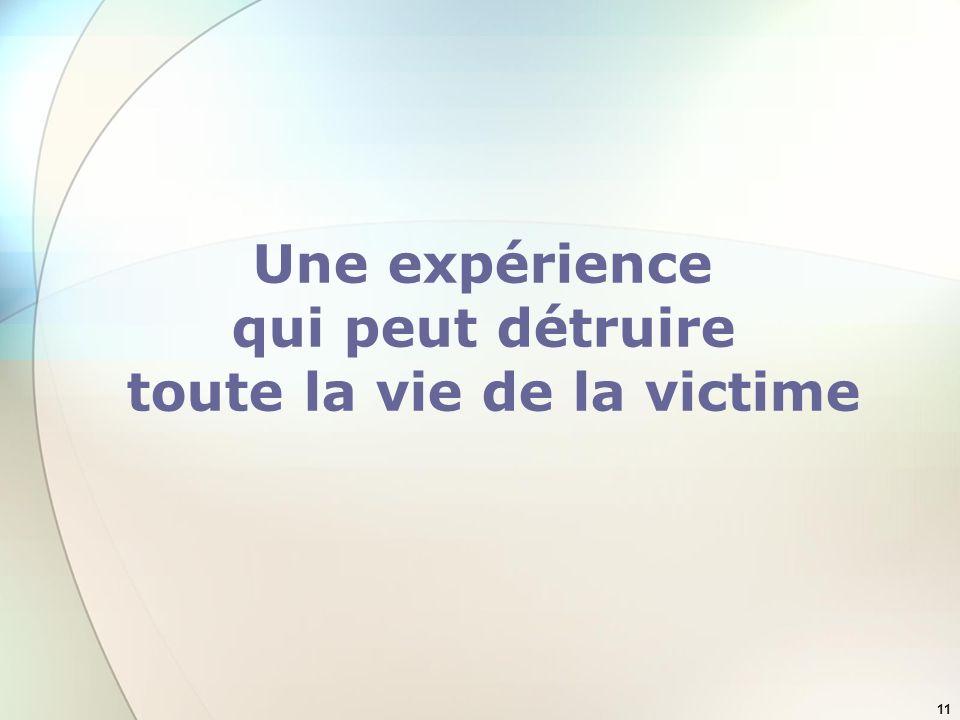 11 Une expérience qui peut détruire toute la vie de la victime