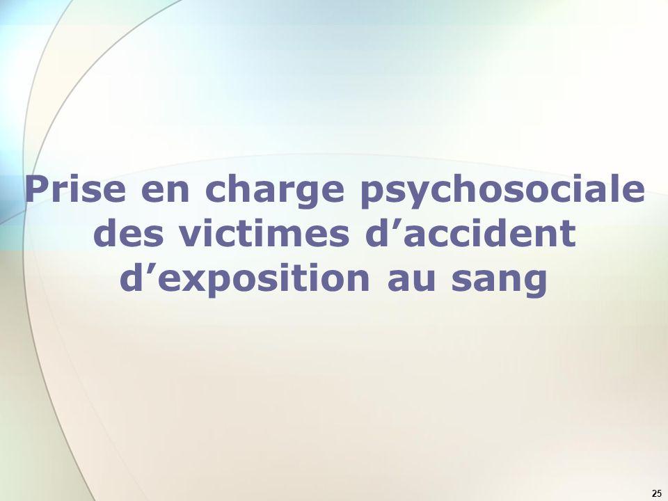 25 Prise en charge psychosociale des victimes daccident dexposition au sang