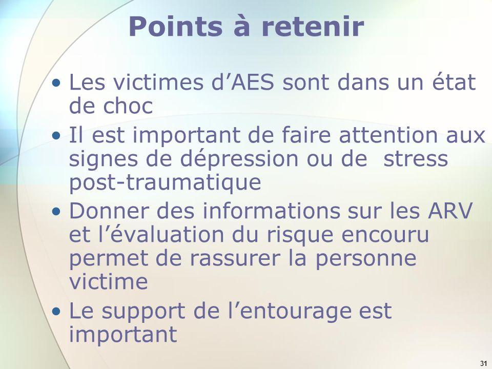 31 Points à retenir Les victimes dAES sont dans un état de choc Il est important de faire attention aux signes de dépression ou de stress post-traumat