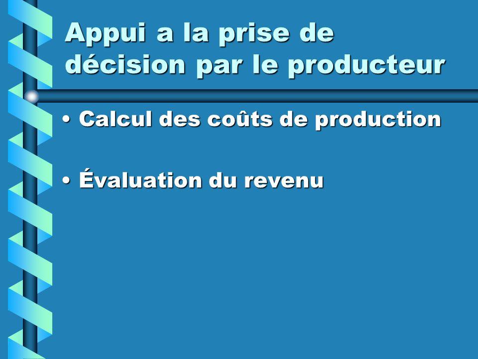 Appui a la prise de décision par le producteur Calcul des coûts de productionCalcul des coûts de production Évaluation du revenuÉvaluation du revenu