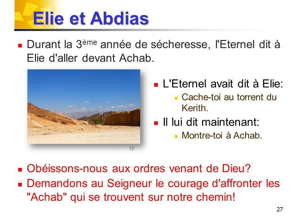 28 En route, Elie rencontre Abdias, chef de la maison d Achab.