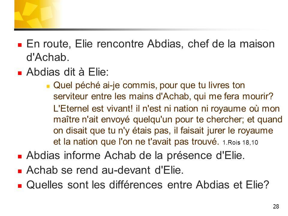 29 Abdias Reçoit ses ordres d Achab.Habite dans le palais d Achab.