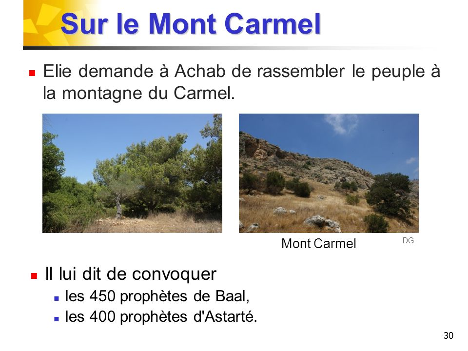 31 Sur le Carmel, Elie s adresse au peuple: Jusqu à quand clocherez-vous (boiterez-vous) des deux côtés.