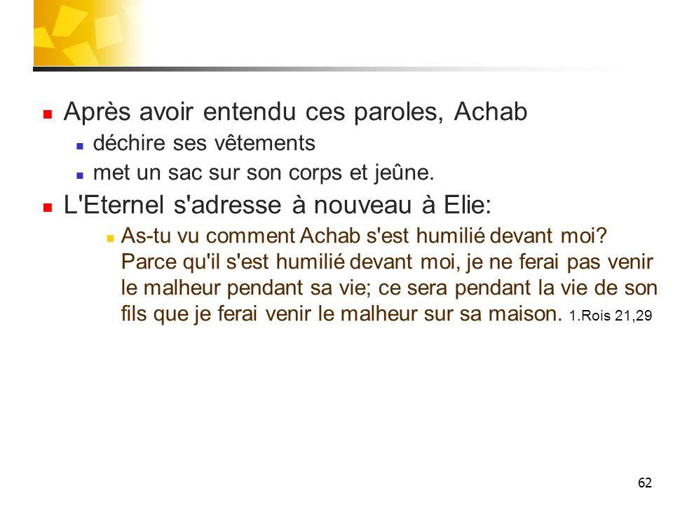 63 Maladie d Achazia Achab étant mort, Achazia règne à sa place.